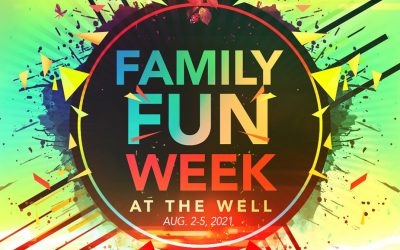 Family Fun Week at The Well 2021!
